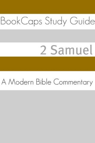 2 Samuel: A Modern Bible Commentary  by  BookCaps