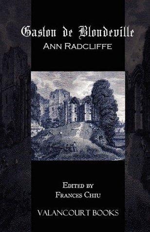 Gaston de Blondeville [Annotated]  by  Ann Radcliffe
