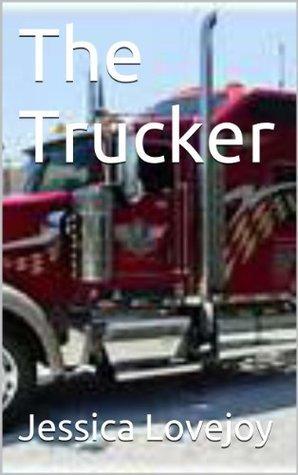 The Trucker Jessica Lovejoy