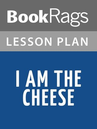I Am the Cheese Lesson Plans BookRags