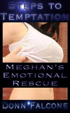 Meghans Emotional Rescue Donn Falcone