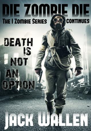Die Zombie Die (I Zombie, #3)  by  Jack Wallen