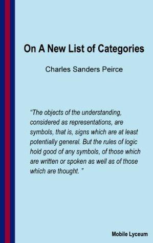On a New List of Categories Charles Sanders Peirce