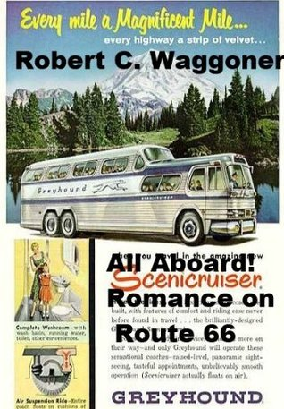 All Aboard! Romance on Route 66  by  Robert C. Waggoner