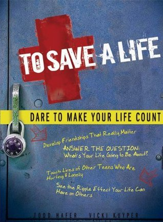 To Save A Life: Dare To Make Your Life Count  by  Todd Hafer
