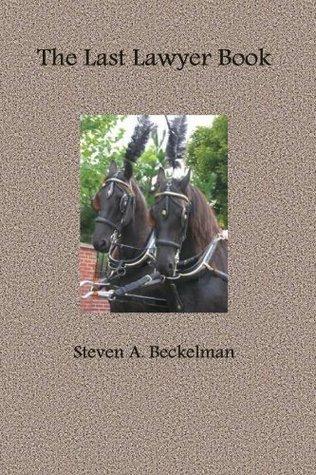 The Last Lawyer Book Steven A. Beckelman