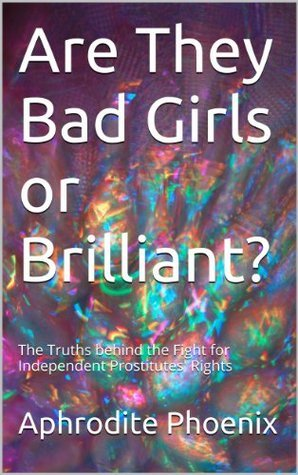 Are They Bad Girls or Brilliant?  by  Aphrodite Phoenix