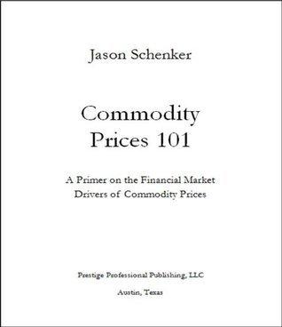 Commodity Prices 101 Jason Schenker