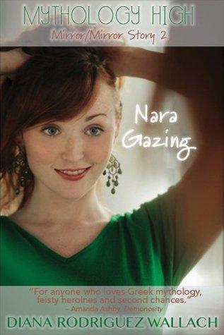 Nara Gazing (Mirror, Mirror, #2) Diana Rodriguez Wallach
