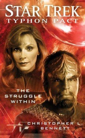 The Struggle Within (Star Trek: Typhon Pact #5) Christopher L. Bennett