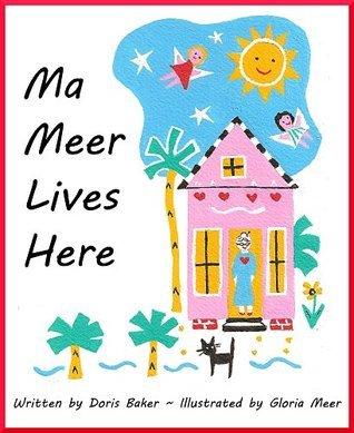Ma Meer Lives Here  by  Doris Baker
