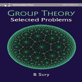 Group Theory: Selected Problems  by  B. Sury