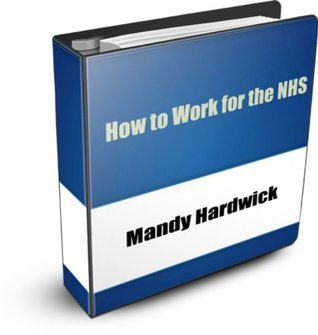 How to Work for the NHS (Working in the NHS Series) Aniyah Matthews