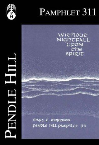 Without Nightfall Upon the Spirit Mary Chase Morrison