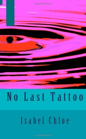 No Last Tattoo  by  Isabel Chloe