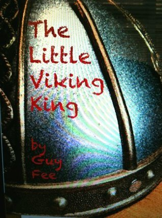 The Little Viking King  by  Guy Fee