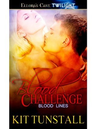 Blood Challenge (Blood Lines, #2)  by  Kit Tunstall