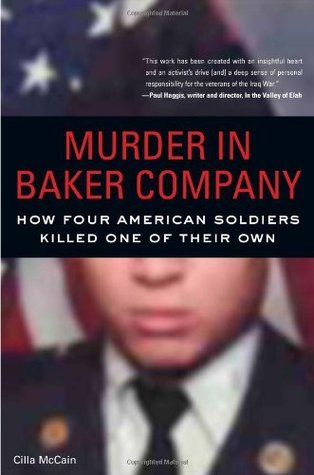 Murder in Baker Company: How Four American Soldiers Killed One of Their Own Cilla McCain
