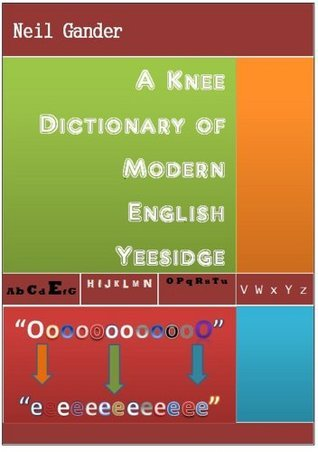 A Knee Dictionary of Modern English Yeesidge  by  Neil Gander