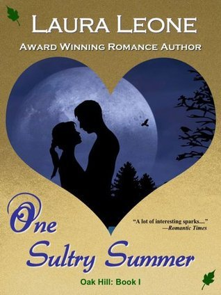 One Sultry Summer: Oak Hill #1 Laura Leone