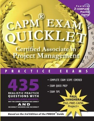 CAPM Exam Quicklet: Certified Associate in Project Management Practice Exams (Dr. Sangheras Quicklet Book Series)  by  Paul Sanghera