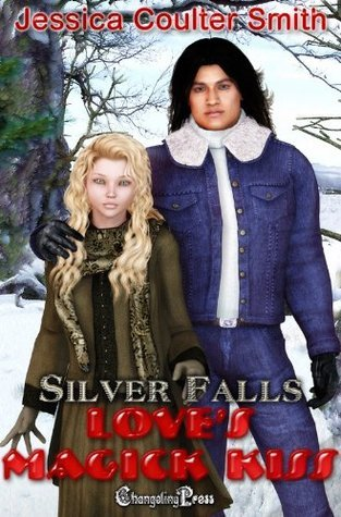 Loves Magick Kiss (Silver Falls #2)  by  Jessica Coulter Smith