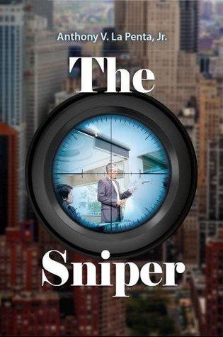 The Sniper  by  Anthony V. Lapenta Jr.