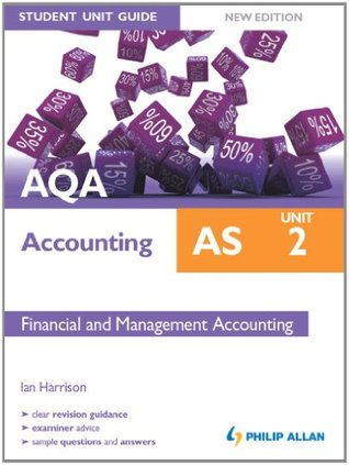AQA AS Accounting Student Unit Guide New Edition: Unit 2 Financial and Management Accounting  by  Ian Harrison