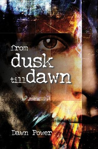 From Dusk Till Dawn  by  Dawn Power