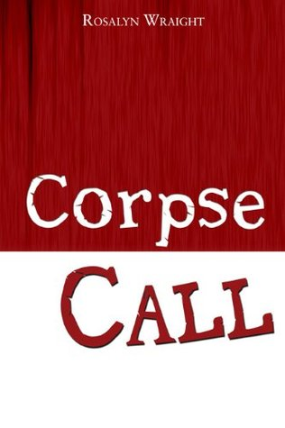 Corpse Call [A Detective Laura McCallister Lesbian Mystery] Rosalyn Wraight