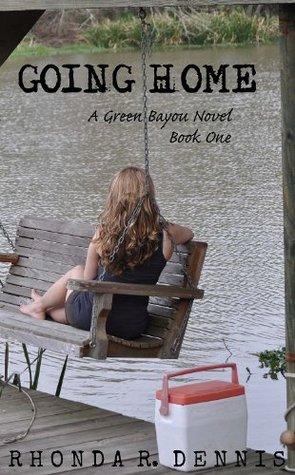 Going Home:  A Green Bayou Novel (Volume One) (Green Bayou Novels)  by  Rhonda R. Dennis