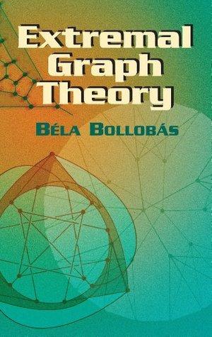 Extremal Graph Theory (Dover Books on Mathematics) Béla Bollobás