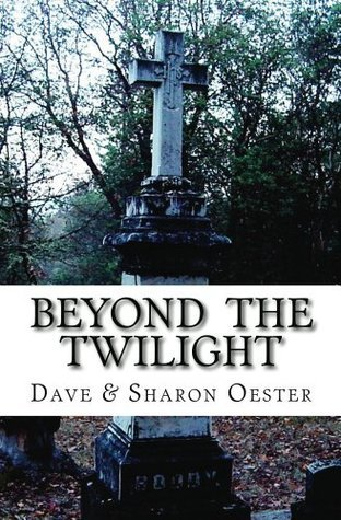 Beyond the Twilight Dave Oester