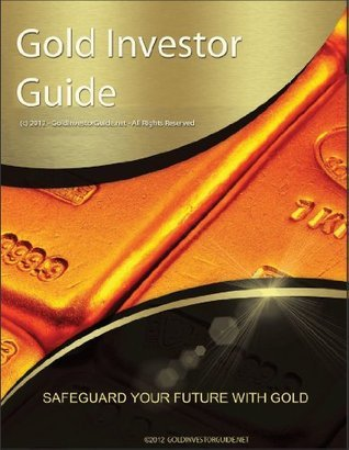 Gold Investor Guide  by  J. Rosa
