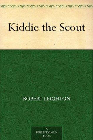 Kiddie the Scout Robert Leighton