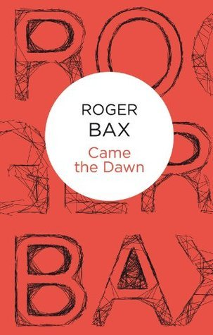 Came The Dawn  by  Roger Bax
