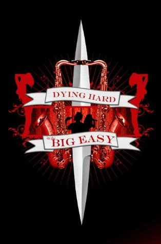 Dying Hard in The Big Easy  by  Rod Sanford