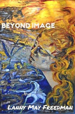 Beyond Image Lanny May Freedman