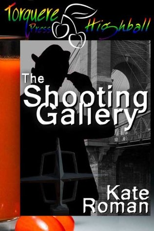 Shooting Gallery  by  Kate Roman