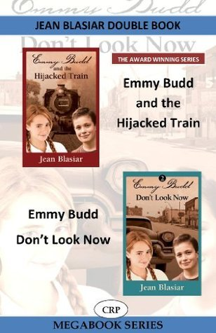 Emmy Budd and the Highjacked Train / Emmy Budd: Dont Look Now  by  Jean Blasiar