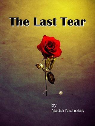 The Last Tear  by  Nadia Nicholas