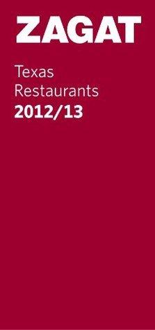 2012 Texas Restaurants  by  Zagat Survey