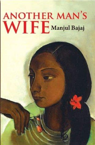 Another Mans Wife  by  Manjul Bajaj