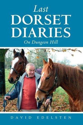 Last Dorset Diaries  by  David Edelsten