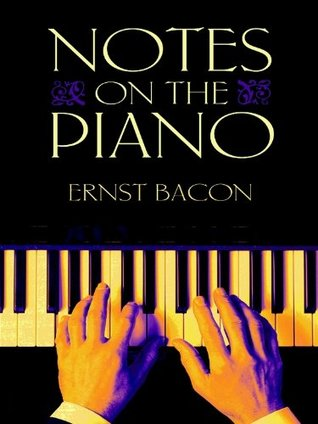 Notes on the Piano (Dover Books on Music) Ernst Bacon