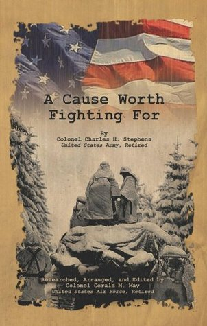 A Cause Worth Fighting For  by  Charles H.  Stephens
