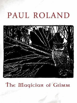 The Magician of Grimm Paul Roland