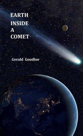Earth Inside a Comet  by  Gerald Goodloe