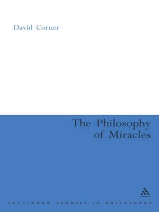 Philosophy of Miracles  by  David Corner