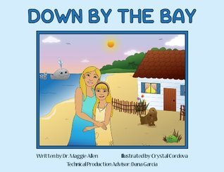 Down  by  the Bay by Crystal Cordova